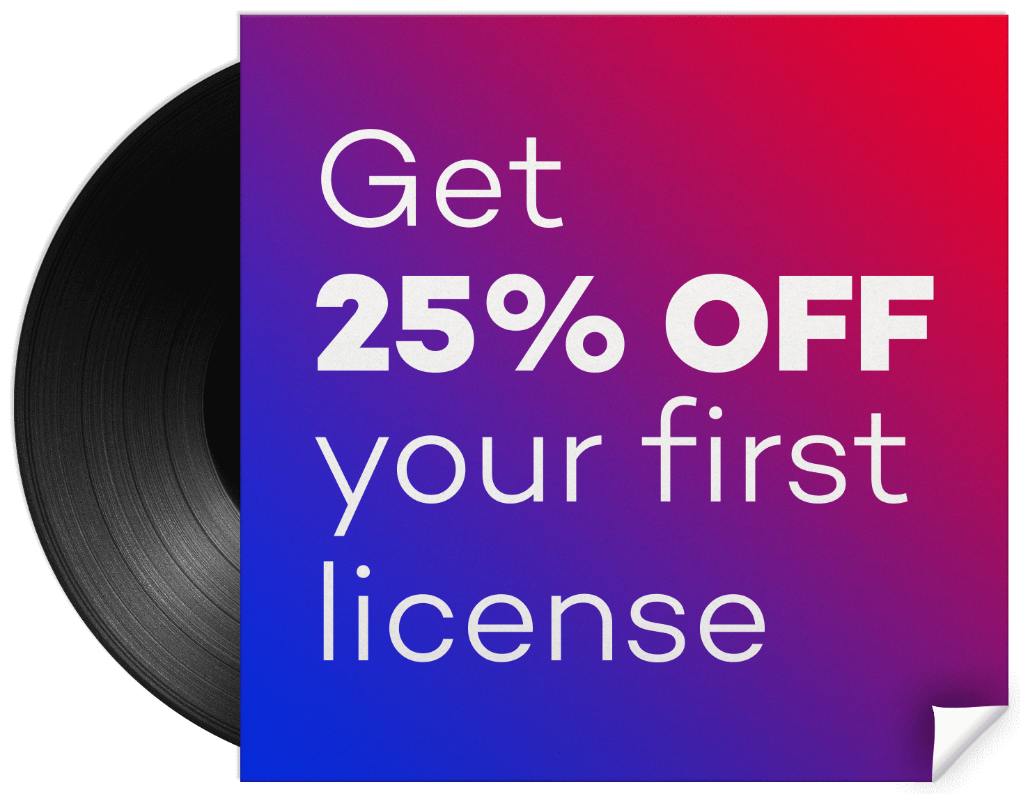 Get 25% off your first license